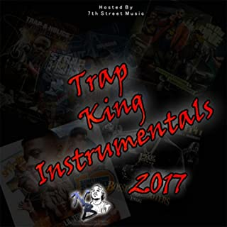 Trap King Instrumentals 2017