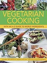 دليل للنباتيين الطبخ مع ميزة A-Z إلى جميع أنحاء العالم المكونات: تحتوي على 300لذيذة recipes و أكثر من 1400وصور فوتوغرافية مذهلة