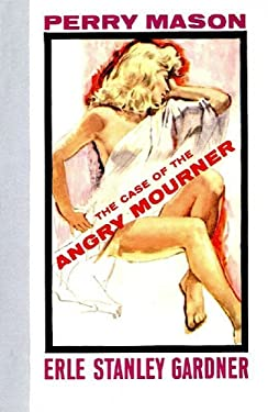 The Case of the Angry Mourner (Perry Mason Series Book 38)