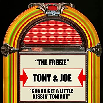 The Freeze / Gonna Get A Little Kissin' Tonight