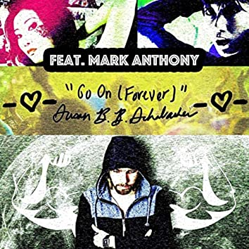 Go On (Forever) [feat. Mark Anthony]