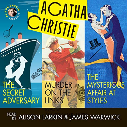 Couverture de Alison Larkin Presents: The Secret Adversary, Murder on the Links, and The Mysterious Affair at Styles