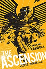 The Ascension: A Super Human Clash (The New Heroes/Quantum Prophecy series Book 5) Kindle Edition