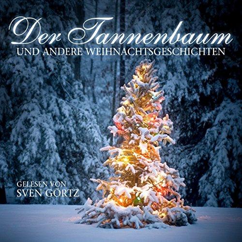 Der Tannenbaum und andere Weihnachtsgeschichten audiobook cover art