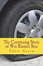 The Continuing Story of Wet Blanket Ron