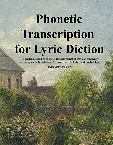 Phonetic Transcription for Lyric Diction, Expanded Version, Student Manual