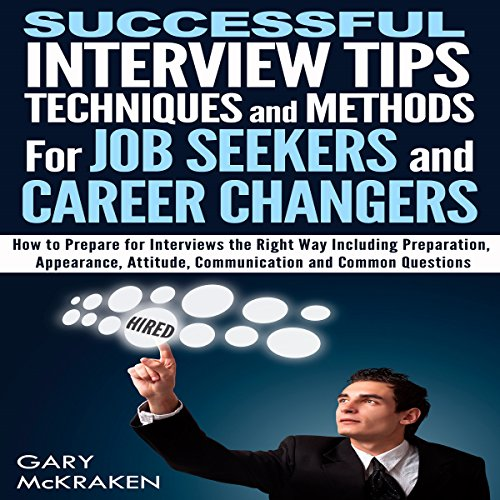 Successful Interview Tips, Techniques, and Methods for Job Seekers and Career Changers audiobook cover art