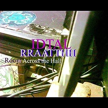 Rraatthh (Room Across the Hall)