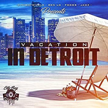 Vacation in Detroit