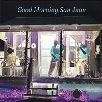 Good Morning San Juan