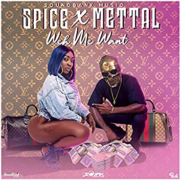 Weh Me Want (feat. Mettal)