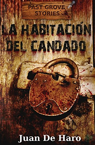 La habitación del candado: Volume 1 (Past Grove Stories)