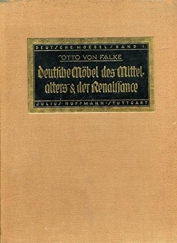 Deutsche Möbel des Mittelalters und der Renaissance.