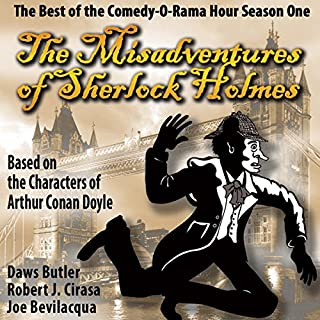 The Misadventures of Sherlock Holmes: The Best of the Comedy-O-Rama Hour, Season One audiobook cover art