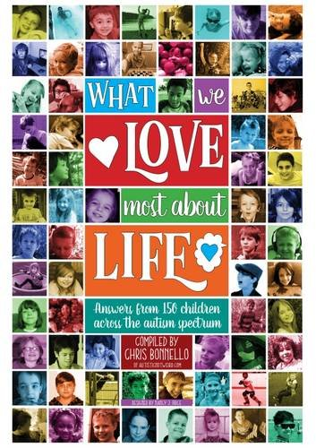 What We Love Most About Life: Answers from 150 Children Across the Autism Spectrum