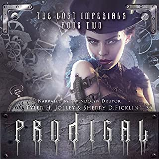 Prodigal     Lost Imperials, Book 2              By:                                                                                                                                 Sherry Ficklin,                                                                                        Tyler Jolley                               Narrated by:                                                                                                                                 Gwendolyn Druyor                      Length: 5 hrs and 24 mins     13 ratings     Overall 4.2