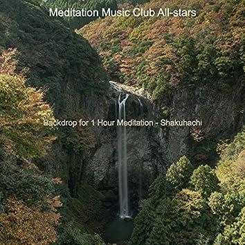 Backdrop for 1 Hour Meditation - Shakuhachi