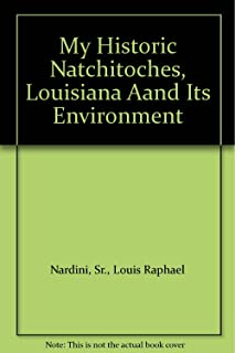 My Historic Natchitoches, Louisiana Aand Its Environment