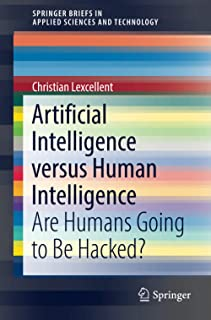 Artificial Intelligence versus Human Intelligence: Are Humans Going to Be Hacked?