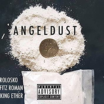 Angel Dust (feat. King Ether & Fitz Roman)
