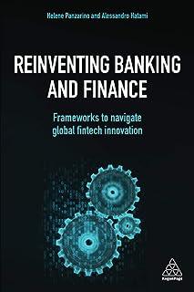 Reinventing Banking and Finance: Frameworks to Navigate Global Fintech Innovation