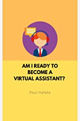 Am I Ready to Become a Virtual Assistant? Kindle Edition