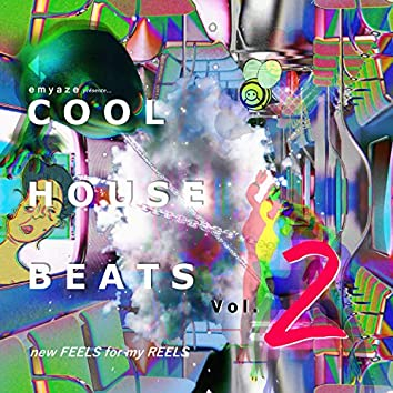 Cool House Beats Vol. 2 : New Feels for My Reels
