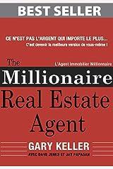The Millionaire Real Estate Agent (Français): L'Agent Immobilier Millionnaire (French Edition) Kindle Edition