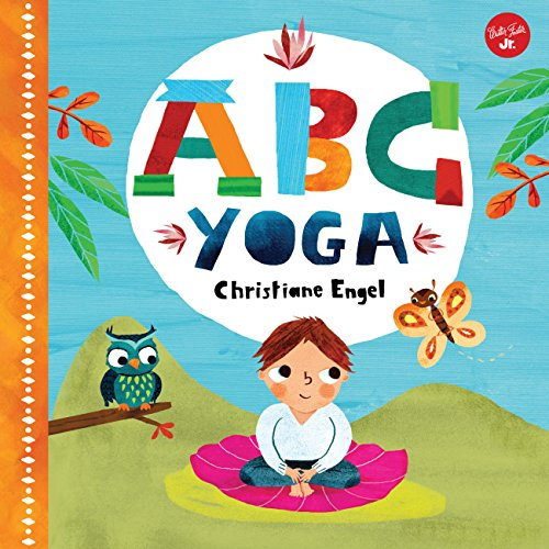 ABC for Me: ABC Yoga: Join us and the animals out in nature and learn some yoga!