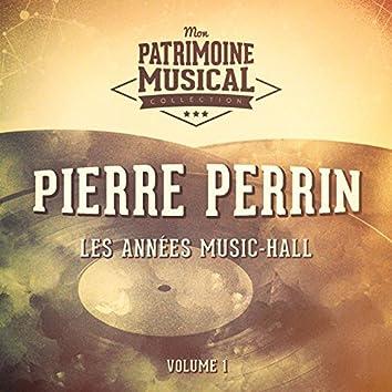 Les années music-hall, Pierre Perrin, Vol. 1