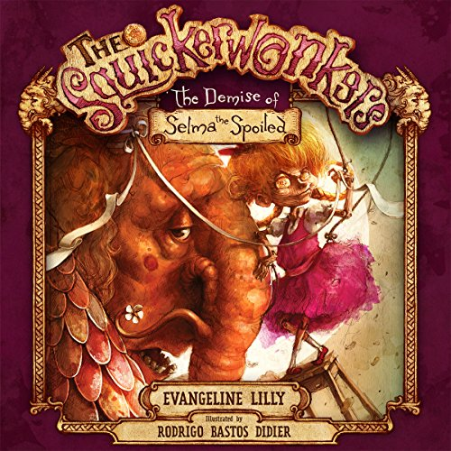 The Squickerwonkers Volume 1: The Demise of Selma the Spoiled                   By:                                                                                                                                 Evangeline Lilly                               Narrated by:                                                                                                                                 Evangeline Lilly                      Length: 10 mins     18 ratings     Overall 4.7