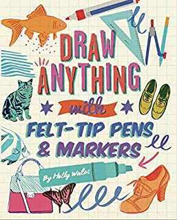 Draw Anything with Felt-Tips and Markers