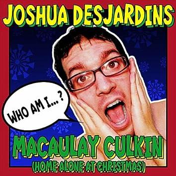 Macaulay Culkin (Home Alone at Christmas)
