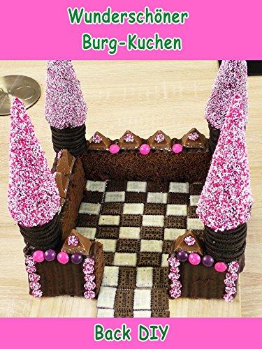 Wunderschöner Burg-Kuchen - Back DIY
