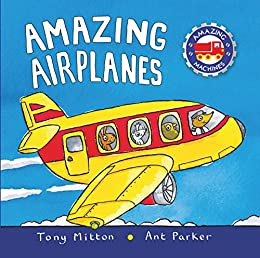 Amazing Airplanes (Amazing Machines) by [Tony Mitton, Ant Parker]