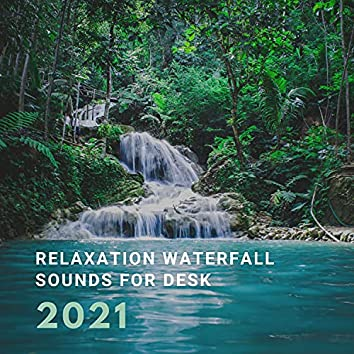 Relaxation Waterfall Sounds for Desk 2021