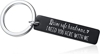 Drive Safe Keychain - Handsome I Need You Here With Me Keychain for Boyfriend Husband Dad Brother Gifts on Valentines Day Father's Day Birthday Key Chain for Him