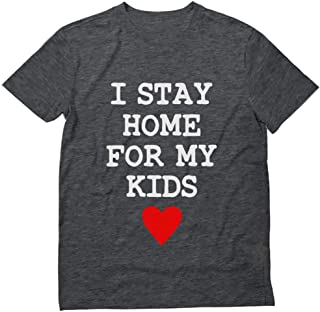 I Stay Home for My Kids T-Shirt