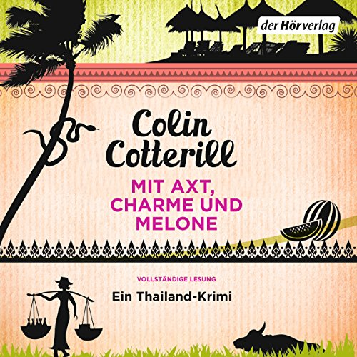 Mit Axt, Charme und Melone. Ein Thailand-Krimi     Jimm Juree 3              By:                                                                                                                                 Colin Cotterill                               Narrated by:                                                                                                                                 Vera Teltz                      Length: 7 hrs and 37 mins     Not rated yet     Overall 0.0
