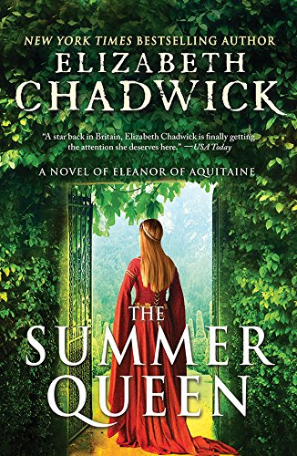 The Summer Queen: A Novel of Eleanor of Aquitaine