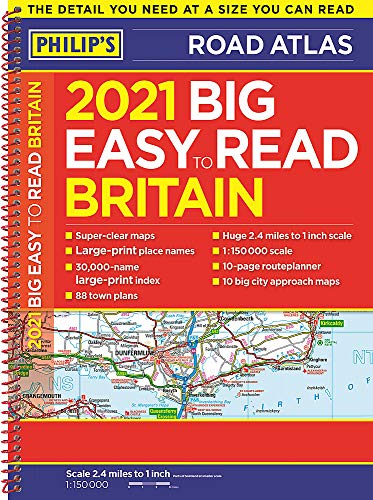 2021 Philip's Big Easy to Read Britain Road Atlas: (A3 Spiral binding) (Philip's Road Atlases)
