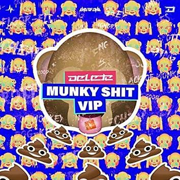 Munky Shit VIP