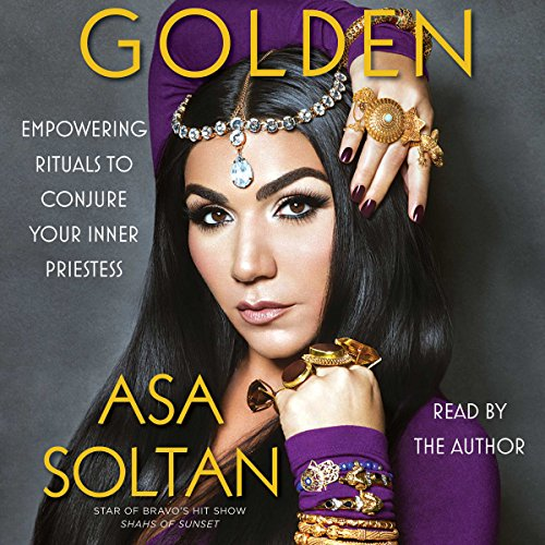 Golden     Empowering Rituals to Conjure Your Inner Priestess              By:                                                                                                                                 Asa Soltan                               Narrated by:                                                                                                                                 Asa Soltan                      Length: 6 hrs and 4 mins     15 ratings     Overall 4.9