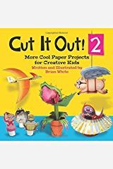 Cut It Out! 2: More Cool Paper Projects for Creative Kids Paperback
