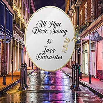 All Time Dixie Swing & Jazz Favourites