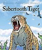 Sabertooth Tiger: Smilodon (Graphic Prehistoric Animals)