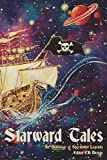 Starward Tales: An Anthology of Speculative Legends (Volume 1)