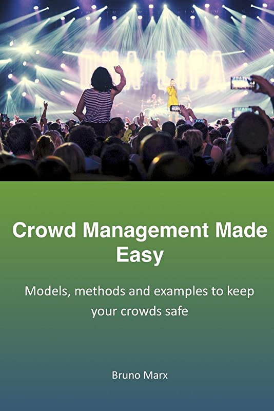 コンセンサス関連する尊敬Crowd Management Made Easy: Models, methods and examples to keep your crowds safe