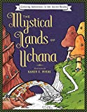 The Mystical Lands of Uchana: Coloring Adventures in the Secret Realms