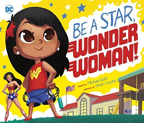 Be A Star, Wonder Woman! (DC Super Heroes Book 78)